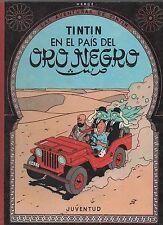 Tintin au pays de l'or noir. En espagnol. Juventud 1970 cartonné dos toilé rouge