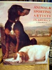 Animal and Sporting Artists in America 1st Edition,Slipcased Inscribed & Signed
