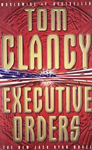 Executive Orders by Clancy, Tom Paperback Book The Cheap Fast Free Post