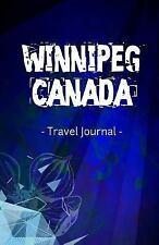 Winnipeg Canada Travel Journal : Lined Writing Notebook Journal for Winnipeg...