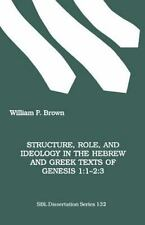 Structure, Role, and Ideology in the Hebrew ND Greek Texts of Genesis 1: 1-2:3 (