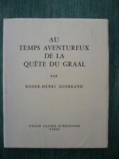 Au temps aventureux de la quête du GRAAL - Roger GUERRAND - Union latine 1960