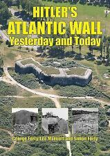 Hitler's Atlantic Wall: From Southern France to Northern Norway, Yesterday and T