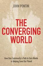 The Converging World: How One Community's Path to Zero Waste I ,.9780749951702