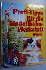 Profi -Tipps für die Modellbahn Werkstatt Band 1