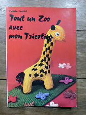 Valérie Fauré TOUT UN ZOO AVEC MON TRICOTIN Éd. Jacobs 1981 TRICOT