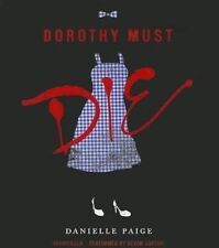 Dorothy Must Die by Danielle Paige (CD-Audio, 2014)