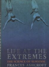 """FRANCES ASHCROFT - """"LIFE AT THE EXTREMES"""" - THE SCIENCE OF SURVIVAL - 1st (2000)"""