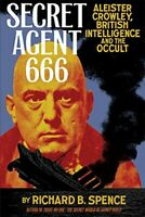 Secret Agent 666: Aleister Crowley, British Intelligence and the Occult by Sp…