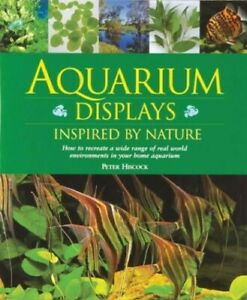 Aquarium Displays Inspired by Nature by Hiscock, Peter Hardback Book The Cheap