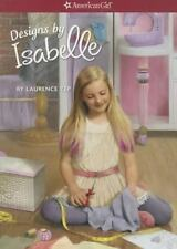 American Girl Designs by Isabelle by Laurence Yep (2014, Paperback)