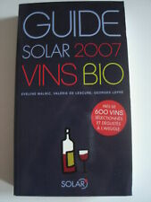 Guide Solar 2007 VINS BIO près de 6000 Vins sélectionnés et dégustés à l'aveugle