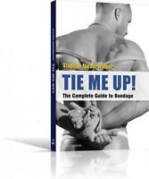 Tie Me Up! The Complete Guide To Bondage: By Stephan Niederwieser