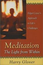 Meditation: The Light from Within : Edgar Cayce's Approach to Life's Challenges