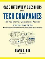Case Interview Questions for Tech Companies: 155 Real Interview Questions and An