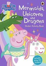 Peppa Pig: Mermaids, Unicorns and Dragons Sticker Activity Book New Paperback