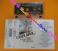 MC COMPILATION CASTA DIVA vol.2 Eroine e prime donne del belcanto no cd lp