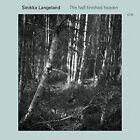 SINIKKA LANGELAND - THE HALF-FINISHED HEAVEN CD NEU