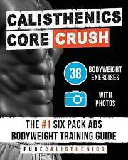 Calisthenics: Core CRUSH: 38 Bodyweight Exercises | The #1 Six Pack Abs Bodyweig
