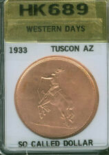 1933 HK689 SO CALLED DOLLAR WESTERN DAYS AU / UNC  ! TUCSON ARIZONA