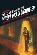 The Curious Case of the Misplaced Modifier : How to Solve the Mysteries of...