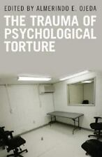 Disaster and Trauma Psychology: The Trauma of Psychological Torture (2008,...
