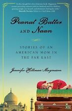 Peanut Butter and Naan: Stories of an American Mom in the Far East (Paperback or