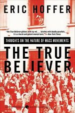 True Believer: Thoughts on the Nature of Mass Movements-Eric Hoffer