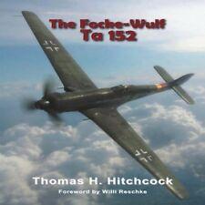 The Focke-Wulf Ta 152;Monogram Monarch by Hitchcock, Thomas