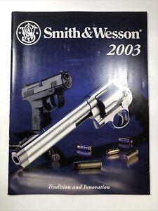 Smith & Wesson Handgun 2003 Pistol Catalog Firearm Accessories Paper Ad Book