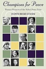 Champions for Peace: Women Winners of the Nobel Peace Prize by Stiehm, Judith H