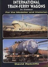 International Train-Ferry Wagons in Colour: For the Modeller & Historian by Dav