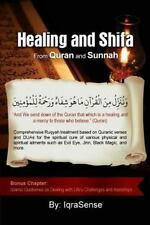 Healing and Shifa from Quran and Sunnah : Spiritual Cures for Physical and...