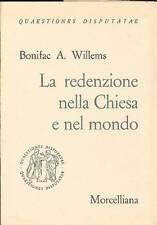 WILLEMS B. A, La redenzione nella Chiesa e nel mondo. Morcelliana 1969