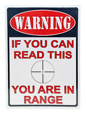 """Warning """"If You Can Read This You Are In Range"""" Hunting Gun Humor Out door Sign"""