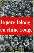 Il est dangereux de se pencher au dehors Le père Lelong incognito en Chine rouge