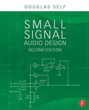 Small Signal Audio Design by Douglas Self (2014, Paperback, Revised)