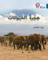 Collins Big Cat Arabic: Collins Arabic Big Cat - Animals on the Move, Level...