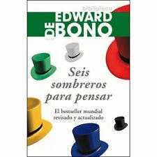 Seis sombreros para pensar/ Six Thinking Hats (Spanish Edition)