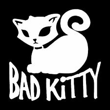 Bad Kitty Vehicle Window Decal Bumper Sticker