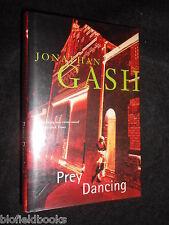 SIGNED; JONATHAN GASH - Prey Dancing (Dr Clare Burtonall Mystery) 1998-1st, HB