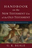 Handbook on the New Testament Use of the Old Testament : Exegesis and Interpr...