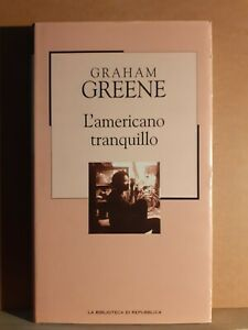 L'americano tranquillo - greene la biblioteca di repubblica 2003 novecento 62
