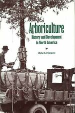 Arboriculture : History and Development in North America by Richard J. Campana (1999, Hardcover)