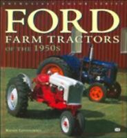 Ford Farm Tractors of the 1950s Paperback Randy Leffingwell