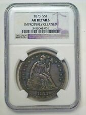 1873 Seated Liberty $1  NGC graded AU DETAILS Improperly cleaned  toning