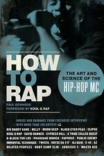 How to Rap: The Art and Science of the Hip-Hop MC: By Edwards, Paul