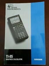 TEXAS INSTRUMENTS TI-85 Graphics Calculator Guidebook Manual