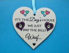 Dog Humour Sign Plaque Wooden Wall Hanging It's The Dog's House We Pay The Bills