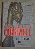 BERNARD CORNWELL - L'ULTIMO RE - ED: LONGANESI - ANNO: 2006 PRIMA EDIZIONE (OF)